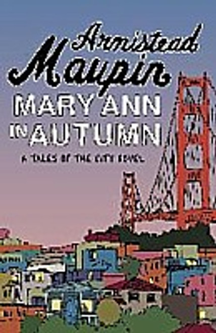 Mary Ann in Autumn (Tales of the City Book 8)