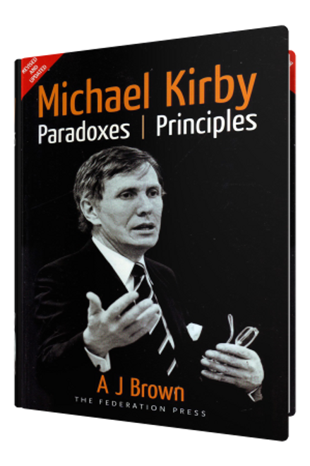 Michael Kirby : Paradoxes and Principles (Revised and Updated Edition)