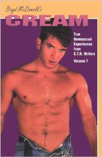 Cream : True Homosexual Experiences from Straight to Hell Writers Vol. 7