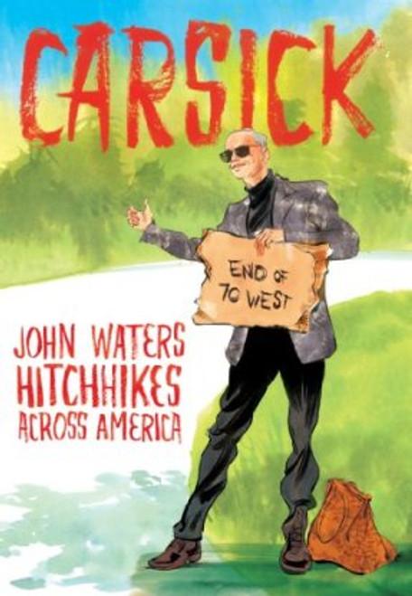 Carsick : John Waters Hitchhikes Across America (Paperback)