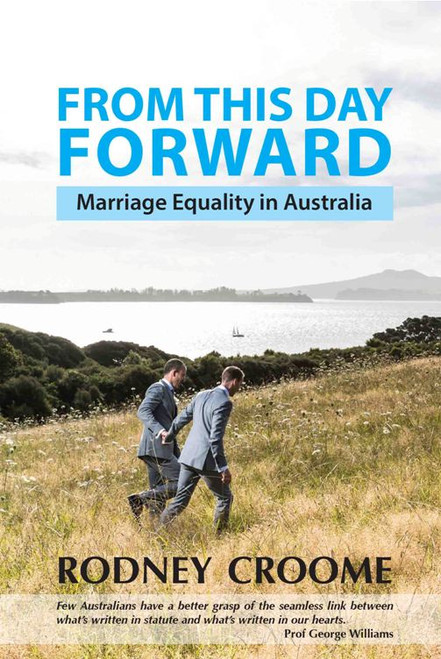 From This Day Forward : Marriage Equality in Australia