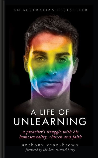 A Life of Unlearning - A Preacher's Struggle with His Homosexuality, Church and Faith (Updated & Revised)