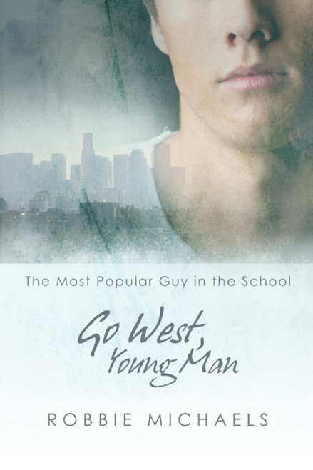 Go West, Young Man (The Most Popular Guy in the School Series - Book Two)