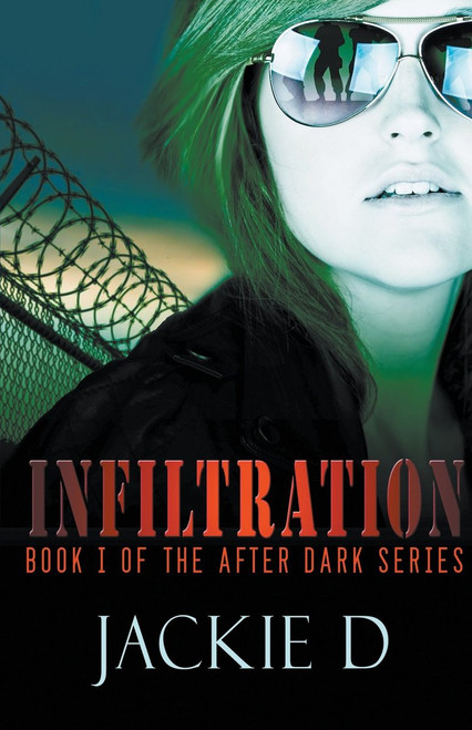 Infiltration : Book One of the After Dark Series
