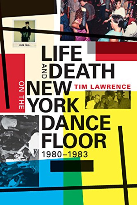 Life and Death on the New York Dance Floor, 1980 - 1983