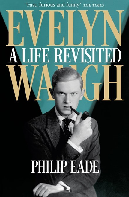 Evelyn Waugh : A Life Revisited (Paperback)