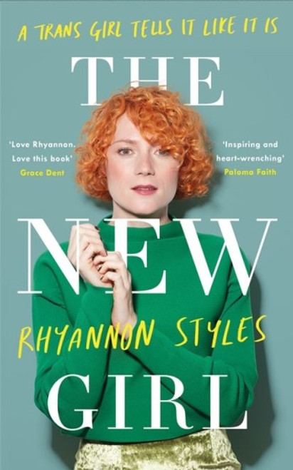 The New Girl : A Trans Girl Tells It Like It Is (Paperback)
