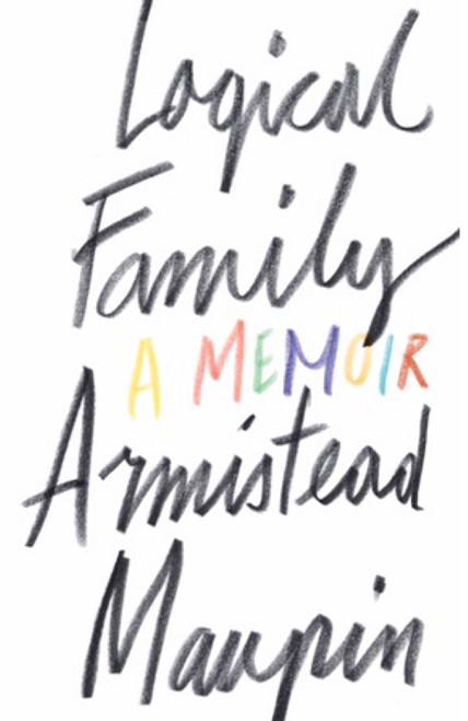 Armistead Maupin : Logical Family - A Memoir (B format Paperback)