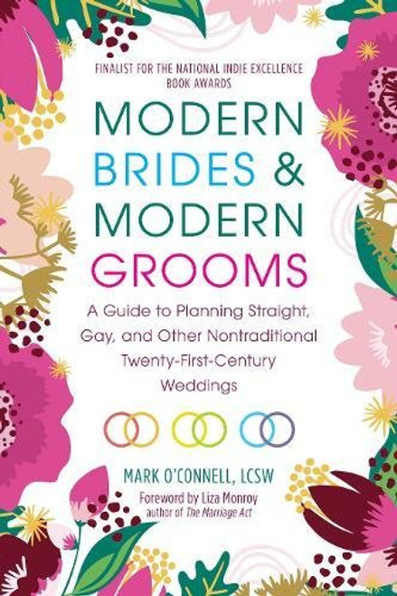 Modern Brides & Modern Grooms : A Guide to Planning Straight, Gay, and Other Nontraditional Twenty-First-Century Weddings