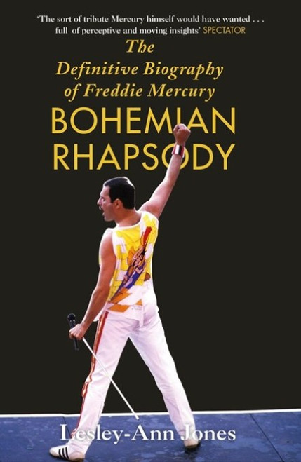 Bohemian Rhapsody : The definitive Biography Of Freddie Mercury