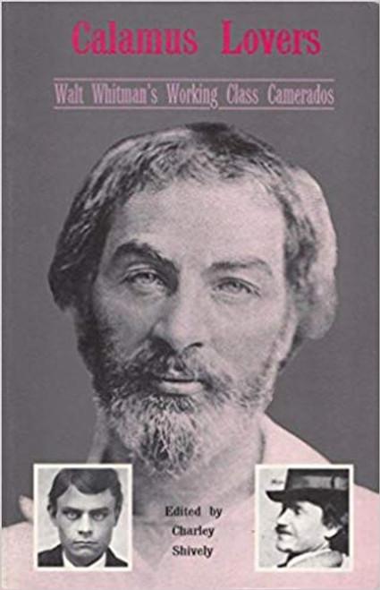 Calamus Lovers: Walt Whitman's Working Class Camerados