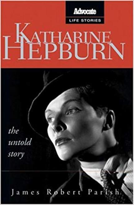 Katharine Hepburn: The Untold Story (Advocate Life Stories)