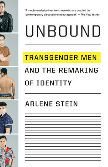 Unbound : Transgender Men and the Remaking of Identity (Paperback)