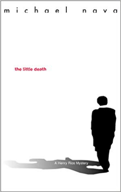 The Little Death (Henry Rios Mystery #1 - original)