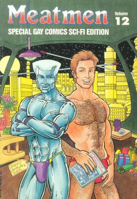 Meatmen Volume 12: Special Gay Comics Sci-Fi Edition