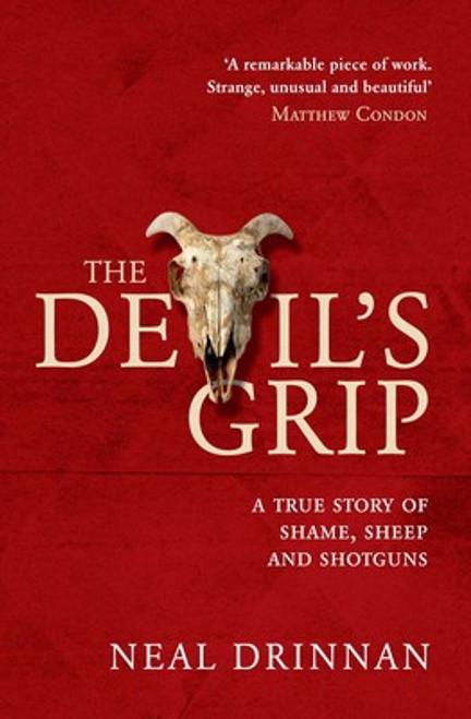 The Devil's Grip : A True Story of Shame, Sheep and Shotguns