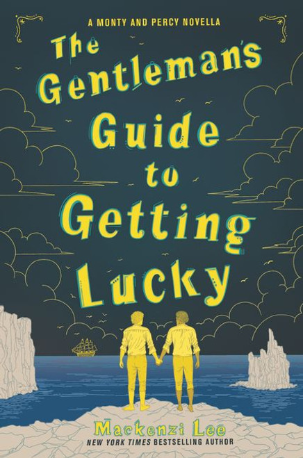 The Gentleman's Guide to Getting Lucky (A Monty and Percy Novella)