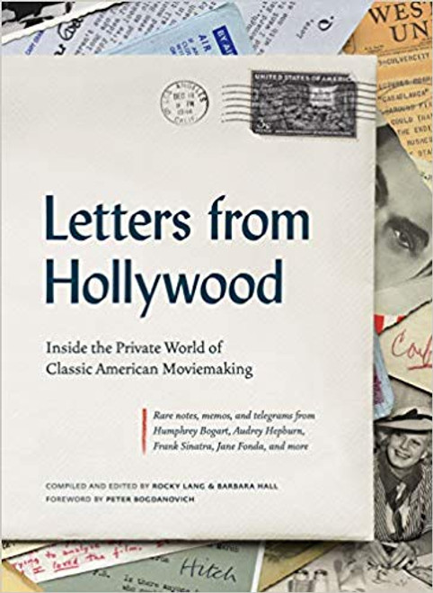 Letters from Hollywood: Illuminating Letters, Memos, and Telegrams about American Moviemaking, 1921 - 1976