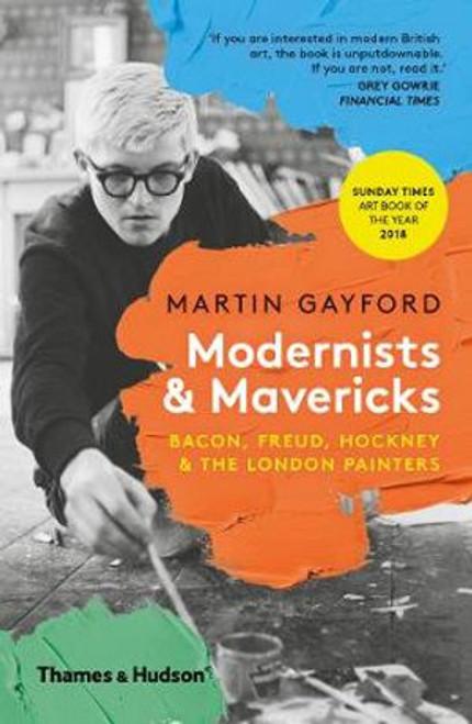 Modernists & Mavericks: Bacon, Freud, Hockney and the London Painters