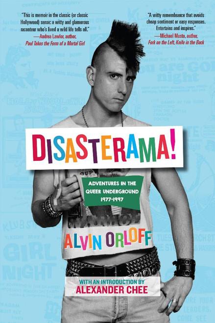 Disasterama! : Adventures in the Queer Underground 1977 to 1997