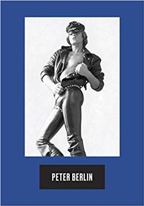 Peter Berlin: Icon, Artist, Photosexual