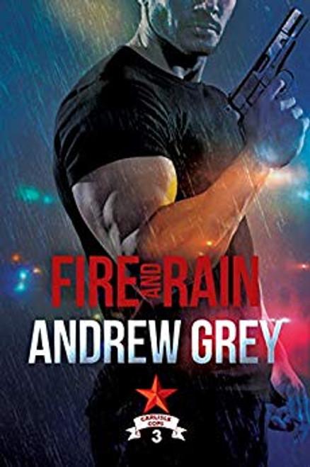 Fire and Rain (Carlisle Cops Book #3) - small paperback ed.