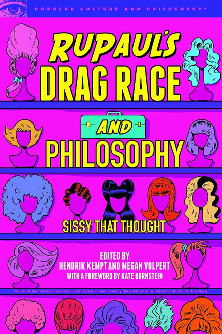 RuPaul's Drag Race and Philosophy : Sissy That Thought