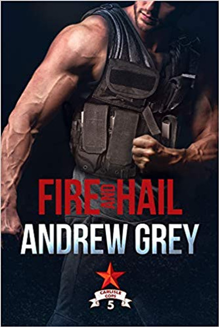 Fire and Hail (Carlisle Cops #5) - small paperback ed.