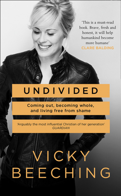 Undivided: Coming Out, Becoming Whole and Living Free From Shame (Paperback)