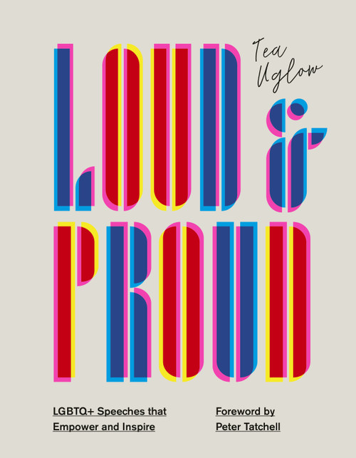 Loud & Proud :  LGBTQ+ Speeches that Empower and Inspire