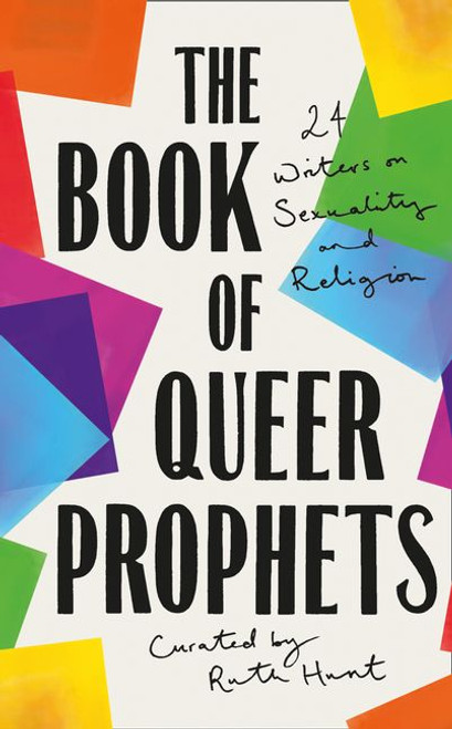 The Book of Queer Prophets: 25 Writers on Sexuality and Religion