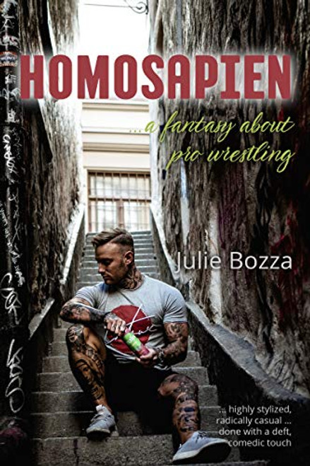 Homosapien: A Fantasy about Pro Wrestling