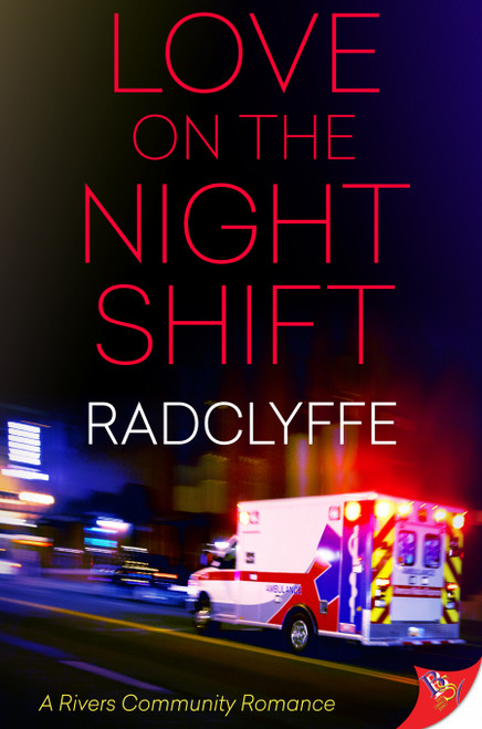 Love on the Night Shift  (A Rivers Community Romance Book 6)