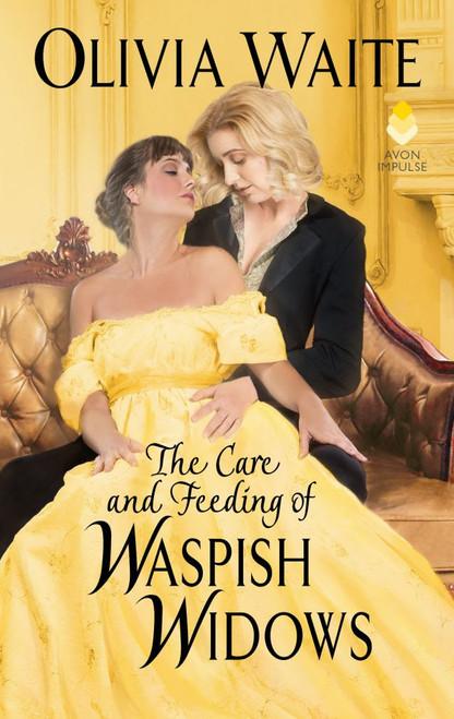 The Care And Feeding Of Waspish Widows (Feminine Pursuits)