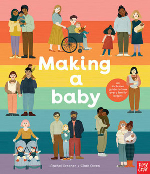 Making A Baby : An Inclusive Guide to How Every Family Begins