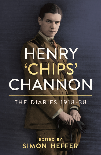 Henry 'Chips' Channon : The Diaries Vol. 1 (1918 - 38)