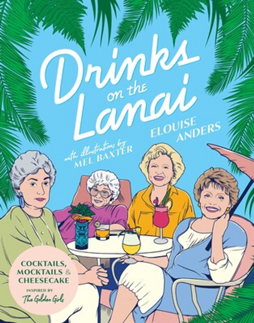 Drinks on the Lanai: Cocktails, Mocktails & Cheesecake inspired by The Golden Girls