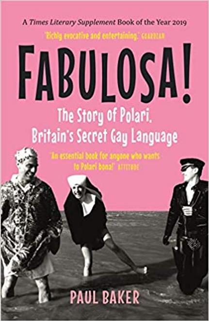 Fabulosa!: The Story of Polari, Britain's Secret Gay Language (Paperback Edition)