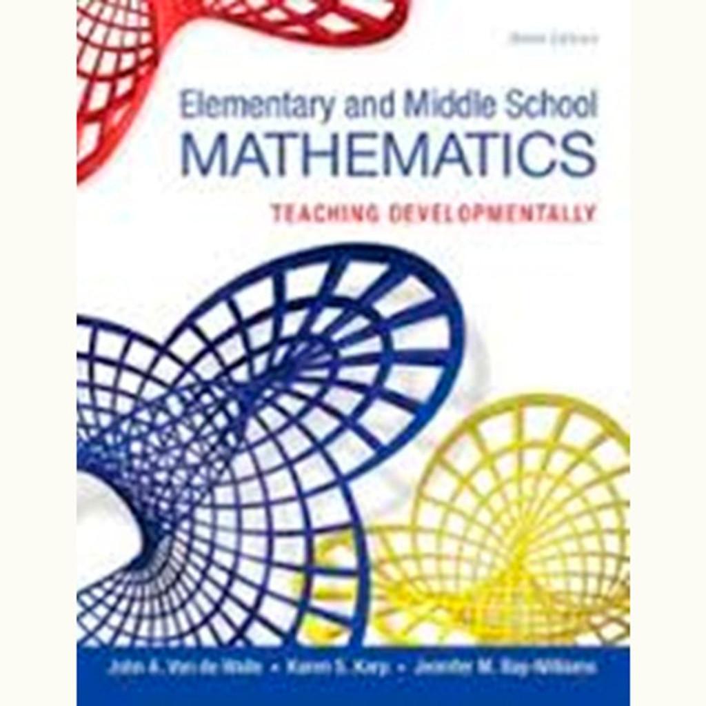 Elementary and Middle School Mathematics: Teaching Developmentally (9th  Edition) John A  Van de Walle and Karen S  Karp