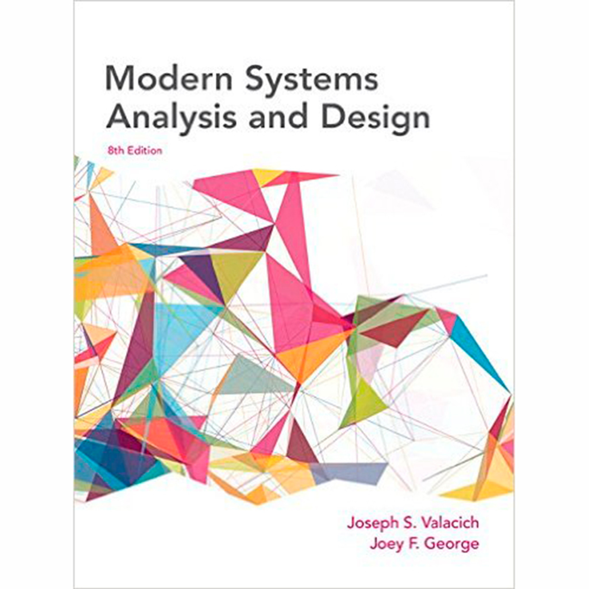9780134204925 Modern Systems Analysis And Design 8th Edition Joseph Valacich And Joey George