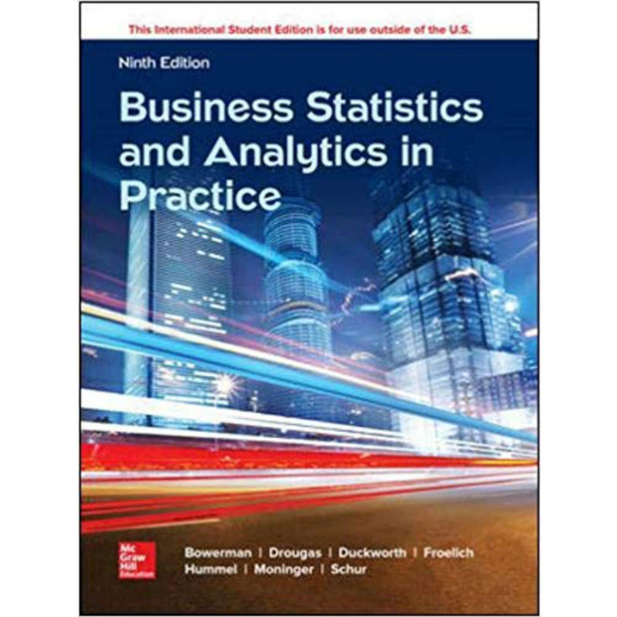 Business Statistics and Analytics in Practice (9th Edition) Bruce Bowerman,  Anne M  Drougas and William M  Duckworth IE
