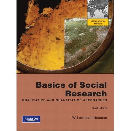 Basics of Social Research: Qualitative and Quantitative Approaches (3rd Edition) Neuman