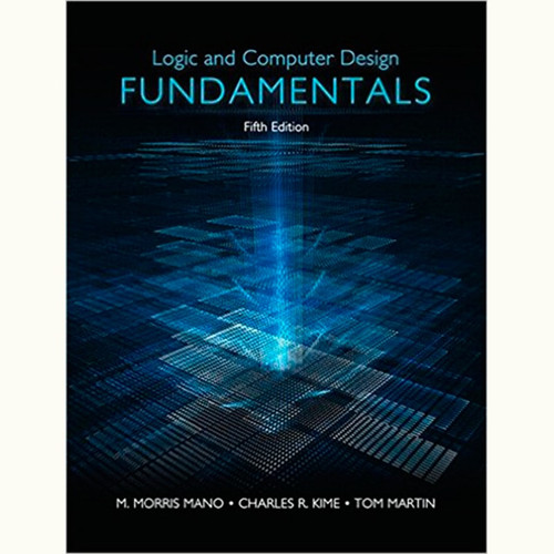 Logic & Computer Design Fundamentals (5th Edition) M. Morris R. Mano and Charles R. Kime