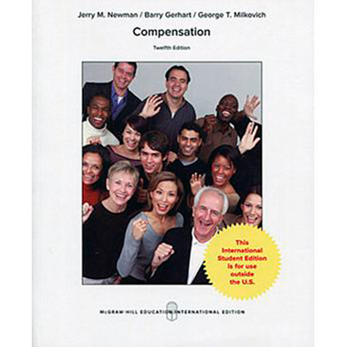 Compensation (12th Edition) George Milkovich and Jerry Newman | 9781259255502