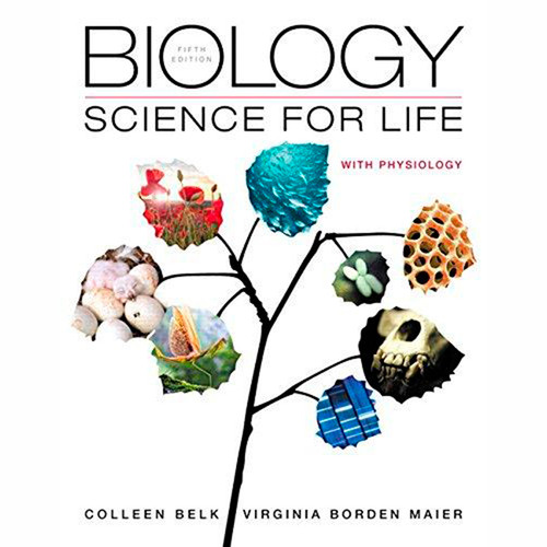 Biology: Science for Life with Physiology (5th Edition) Colleen Belk and Virginia Borden Maier