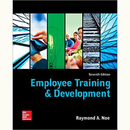 Employee Training & Development (7th Edition) Raymond Noe
