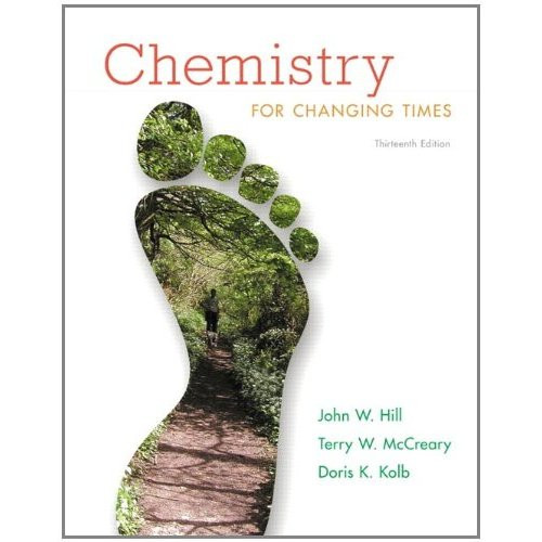 Chemistry For Changing Times (13th Edition) Hill