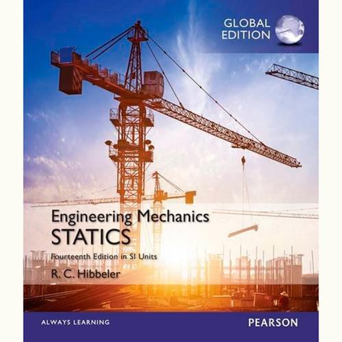 Engineering Mechanics: Statics (14th Edition) Russell C. Hibbeler SI Unit