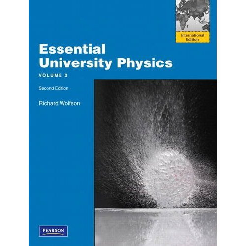 Essential University Physics (2nd Edition) Wolfson IE