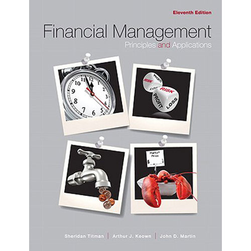 Financial Management: Principles and Applications (11th Edition) Titman